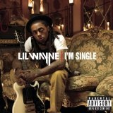 I'm Single (Single) Lyrics Lil Wayne