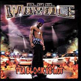 Tha Block Is Hot Lyrics Lil Wayne