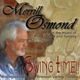 Swing Time (Recorded Live at the Branson Variety Theatre) Lyrics Merrill Osmond
