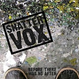 Before There Was No After Lyrics Shattervox