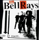 Let It Blast Lyrics The Bellrays