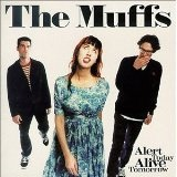 Alert Today Alive Tomorrow Lyrics The Muffs