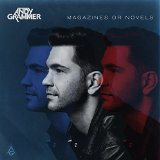 Magazines Or Novels Lyrics Andy Grammer