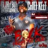 Back from the Dead (Mixtape) Lyrics Chief Keef