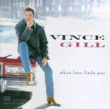 When Love Finds You Lyrics Gill Vince