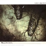 Yellow Dog Lyrics Greg Brown