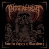 Into The Crypts Of Blasphemy Lyrics Interment (Swe)