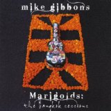 Marigolds: The Bangkok Sessions Lyrics Mike Gibbons