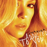 Addicted to You (Single) Lyrics Shakira