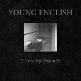I Hate My Friends (EP) Lyrics Young English