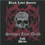 Stronger Than Death Lyrics Zakk Wylde & Black Label Society