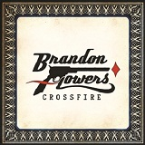 Crossfire (Single) Lyrics Brandon Flowers