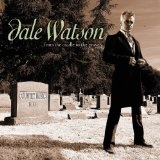 From The Cradle To The Grave Lyrics Dale Watson