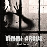 Bad Dream Lyrics Dimmi Argus