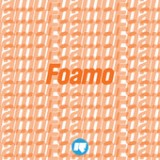 Foamo Lyrics Foamo