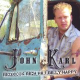 Redneck Rich Hillbilly Happy Lyrics John Karl