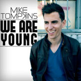 We Are Young (Single) Lyrics Mike Tompkins