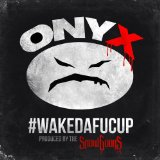 #WakeDaFucUp Lyrics Onyx