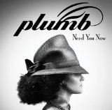 Need You Now (How Many Times) Lyrics Plumb