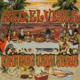 Drinking With Jesus Lyrics Red Elvises