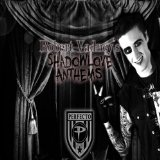 Robert Vadney's Shadowlove Anthems Lyrics Robert Vadney
