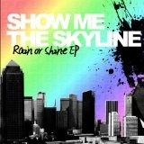 Rain Or Shine (EP) Lyrics Show Me The Skyline