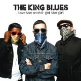 Save The World, Get The Girl Lyrics The King Blues