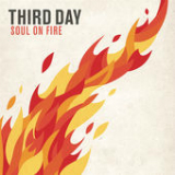 Soul On Fire (Single) Lyrics Third Day