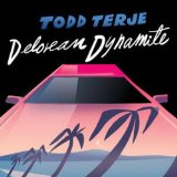 Delorean Dynamite Lyrics Todd Terje