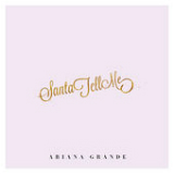 Santa Tell Me (Single) Lyrics Ariana Grande