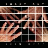 Skin Deep Lyrics Buddy Guy