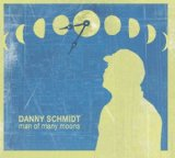 Man Of Many Moons Lyrics Danny Schmidt