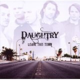 Leave This Town Lyrics Daughtry