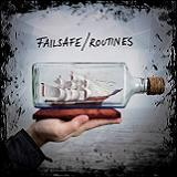 Routines Lyrics Failsafe