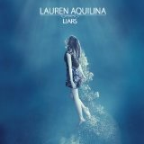 Liars - EP Lyrics Lauren Aquilina