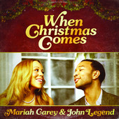 When Christmas Comes (Single) Lyrics Mariah Carey & John Legend
