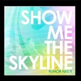 Rumor Has It (EP) Lyrics Show Me the Skyline