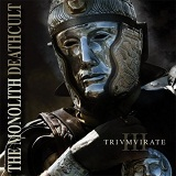 Trivmvirate Lyrics The Monolith Deathcult
