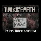 Party Rock Anthem (feat. All About Maggie) - Single Lyrics Walk Off the Earth