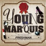 Freshman Lyrics Young Marquis
