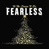 'Tis The Season To Be Fearless Lyrics Amely