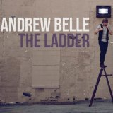 The Ladder Lyrics Andrew Belle