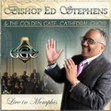 Live in Memphis Lyrics Bishop Ed Stephens & The Golden Gate Cathedral Choir