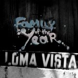 Loma Vista Lyrics Family Of The Year