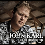 Are You Ready for This Lyrics John Karl