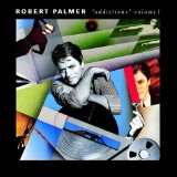 Addictions Volume 1 Lyrics Palmer Robert