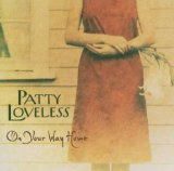 On Your Way Home Lyrics Patty Loveless