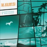 Everything & Anything Lyrics The Jealous Sea