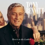 Here's To The Ladies Lyrics Tony Bennett