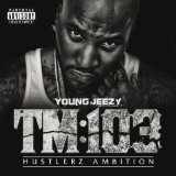 TM 103 Lyrics Young Jeezy